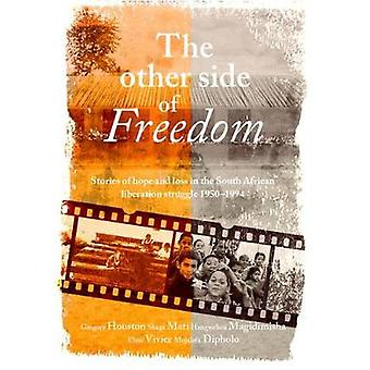 The other side of freedom - Stories of hope and loss in the South Afri