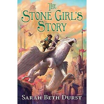 The Stone Girl's Story by Sarah Beth Durst - 9781328729453 Book