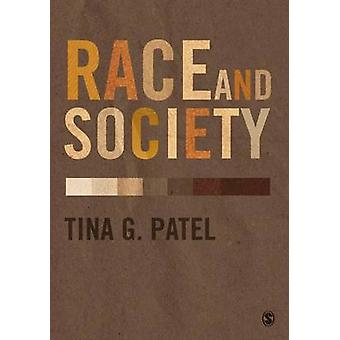 Race and Society by Tina G. Patel - 9781446287392 Book