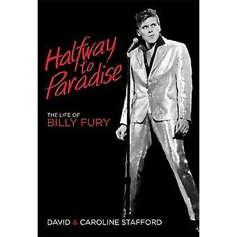 Halfway to Paradise - The Life of Billy Fury by David Stafford - 97817