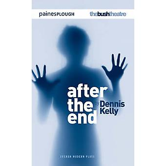 After the End by Dennis Kelly - 9781840025804 Book