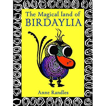 The Magical Land of Birdaylia by Anne Randles - 9781922175816 Book