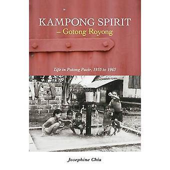 Kampong Spirit - Gotong Royong - Life in Potong Pasir - 1955 to 1965 b