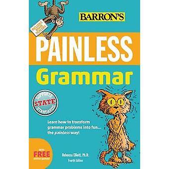 Grammaire indolore (4e édition révisée) par Rebecca Elliott - 978143800