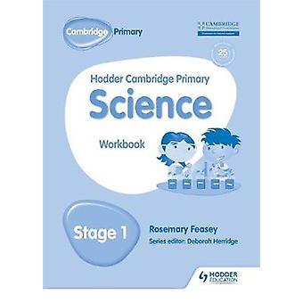 Hodder Cambridge Primary Science Workbook 1 by Debbie Eccles - 978147