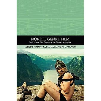 Nordic Genre Film - Small Nation Film Cultures in the Global Marketpla