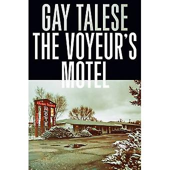 The Voyeur's Motel by Gay Talese - 9781611855326 Book