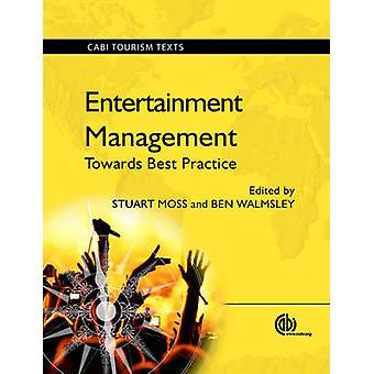 Entertainment Management - naar de beste praktijken door S. Moss - Ben Walm