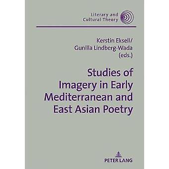 Studies of Imagery in Early Mediterranean and East Asian Poetry by St