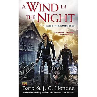 Wind in the Night, A : A Novel of the Noble Dead