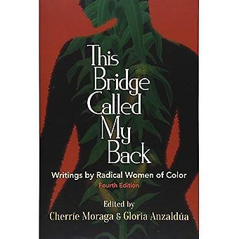 Ce pont appelé mon dos, quatrième édition: Writings by Radical Women of Color