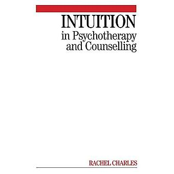 Intuition in Psychotherapy and Counselling