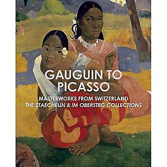 Gauguin to Picasso: Masterworks from Switzerland, the Staechelin & Im Obersteg Collections