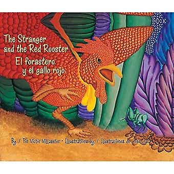 The Stranger and the Red Rooster / El Forastero Y El Gallo Rojo