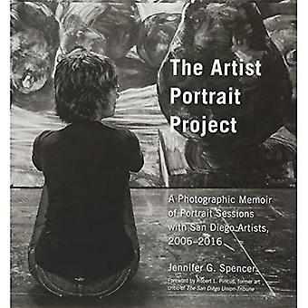 The Artist Portrait Project: A Photographic Memoir of Portraits Sessions with San Diego Artists, 2006-2016