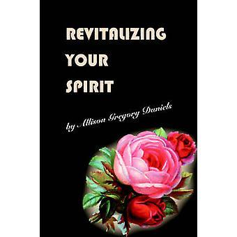Gjenopplive din ånd av Daniels & Allison Gregory