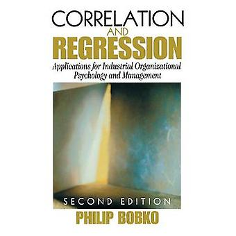 Correlation and Regression Applications for Industrial Organizational Psychology and Management by Bobko & Philip