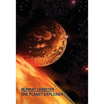 The Planet Explorer by Leinster & Murray