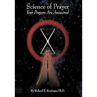 Science of Prayer Your Prayers Are Answered by Rominger Ph. D. & Richard S.