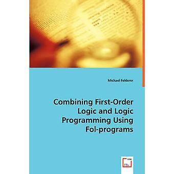 Combinando FirstOrder logica e logica di programmazione utilizzando Folprograms di Michael & Felderer