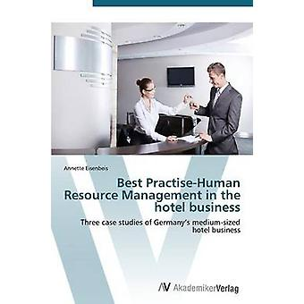 Best PractiseHuman Resource Management in the hotel business by Eisenbeis Annette