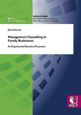 Management Consulting in Family Businesses by Hanisch & David