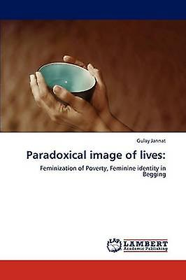 Paradoxical image of lives by Jannat & Gulay
