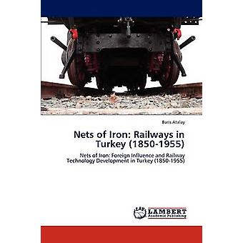 Nets of Iron Railways in Turkey 18501955 by Atalay & Baris