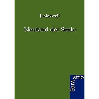 Neuland der Seele by Maxwell & J.
