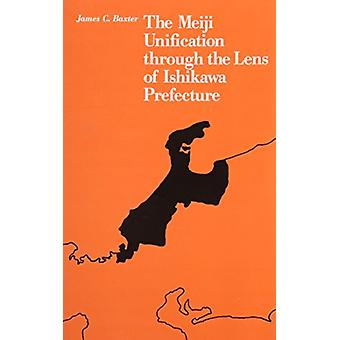 The Meiji Unification Through the Lens of Ishikawa Prefecture by Jame