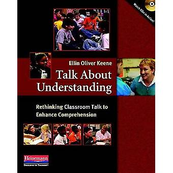 Talk about Understanding - Rethinking Classroom Talk to Enhance Compre