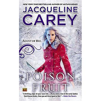 Poison Fruit - Agent of Hel by Jacqueline Carey - 9780451470164 Book