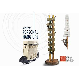 Your Personal Hang-Ups by The Center For Art in Wood - 9780764348112