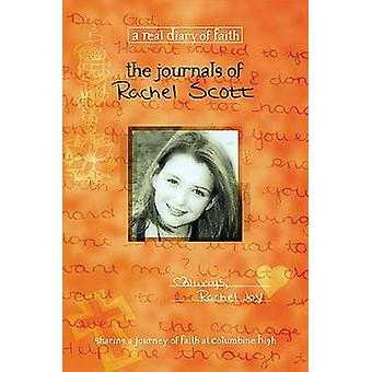 The Journals of Rachel Scott - A Journey of Faith at Columbine High by