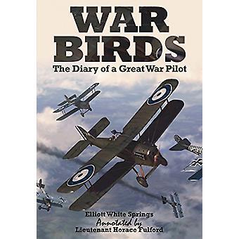 Oiseaux de guerre-le journal d'un pilote de grande guerre par Elliott White Springs-