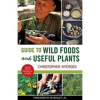 Guide to Wild Foods and Useful Plants by Christopher Nyerges - Ed Beg