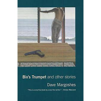 Bix's Trumpet and Other Stories by Dave Margoshes - 9781897126189 Book