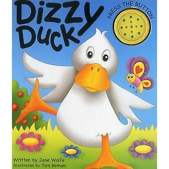 Dizzy Duck a Noisy Book by Jane Wolfe