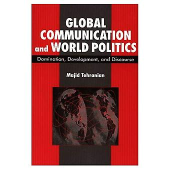 Global Communication and World Politics: Domination, Development and Discourse