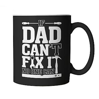 Vectorbomb, If Dad Can't Fix It, No One Can, Funny Novelty Mug