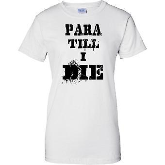 Para Till I Die  - Parachute Regiment - Ladies T Shirt