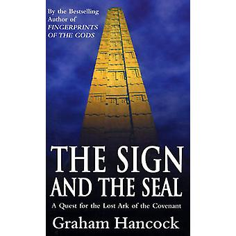 The Sign and the Seal - Quest for the Lost Ark of the Covenant by Grah