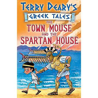 The Town Mouse and the Spartan House - Bk. 3 by Terry Deary - Helen Fl