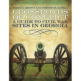 Encrucijada del conflicto - una guía a los sitios de la Guerra Civil en Georgia por Barr