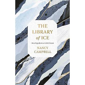 The Library of Ice - Readings from a Cold Climate by The Library of Ic