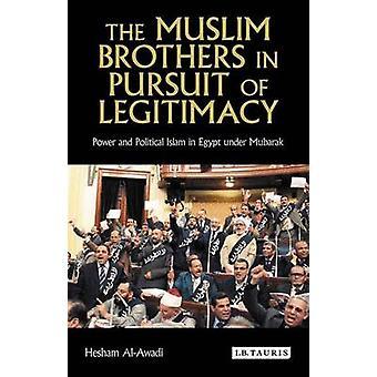 De moslim broers bij het nastreven van legitimiteit - macht en politieke Isl