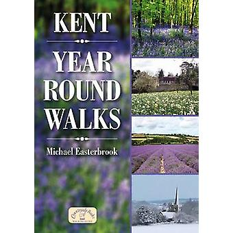 Kent Year Round Walks by Michael Easterbrook - 9781846742958 Book