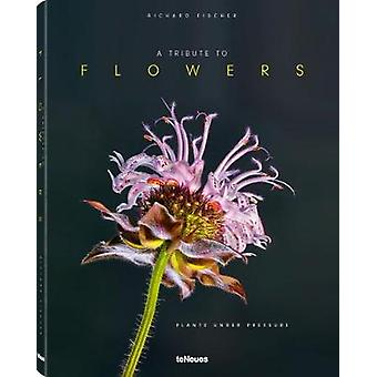 Tribute to Flowers - Plants Under Pressure by Richard Fischer - 978396