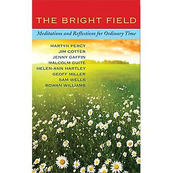 The Bright Field - Readings - Reflections and Prayers for Ascension -