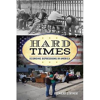 Hard Times - Economic Depressions in America by Hard Times - Economic D